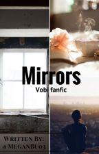 Mirrors (Vobi  Soulmate AU) *Slow updates* by MeganBu03
