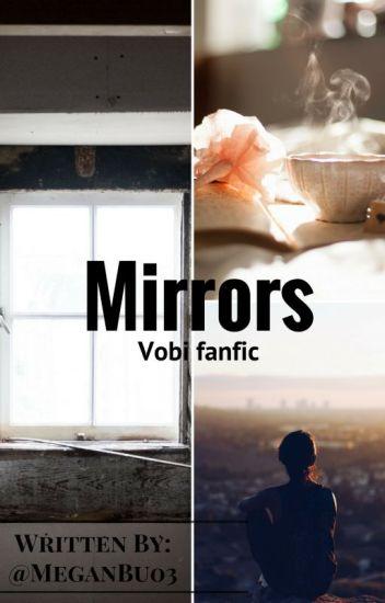 Mirrors (Vobi  Soulmate AU) *Slow updates*