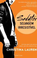 Sedutor Selvagem Irresistível  by MercedesAngos
