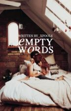 Empty Words | on hold by _xfools