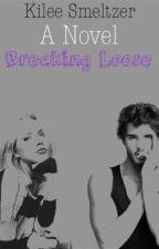 Breaking Loose (In Progress) by forever_an_elf