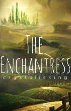 The Enchantress {A Short TwistedTale: Renewed} by crystalisking