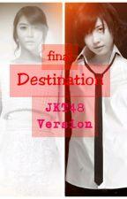 Final Destination (Jkt48 Version)  by CintaMary