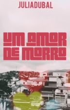 ❣Um amor de morro❣ by JuliaDubal