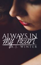 Always In My Heart {h.s} by ajwinterbooks
