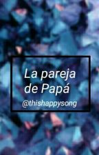 La Pareja de Papá.  by ThisHappySong