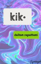 Kik // Dalton Rapattoni  by flyawayabi