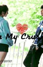 Oh My Crush by MoNsTeR_xx2