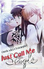 Just Call Me Single by OfficiallyYours143