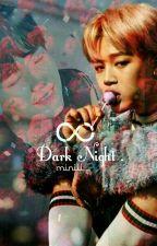 DARK NIGHT  by iii_ji