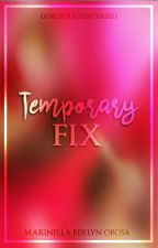 Temporary Fix by MarinellaWrite