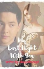 My Last Night With You by ShengPrinsesa