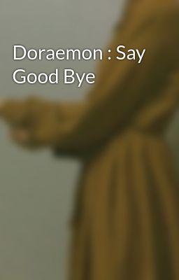 Đọc truyện Doraemon : Say Good Bye