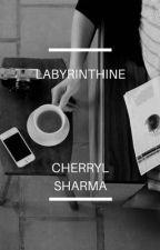 Labyrinthine  by CherrylSharma