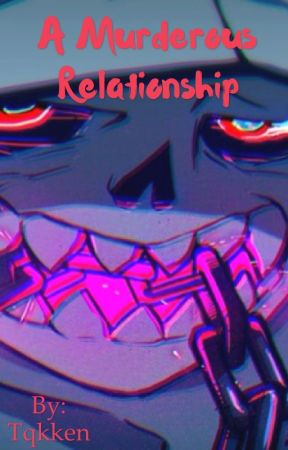 A Murderous Relationship (Sans X Frisk) (SUPER SLOW UPDATES) by Tae-ddybear