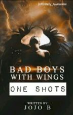 Bad boys With Wings [One Shot] ✔ (COMPLETED) by savannahsaidwhat