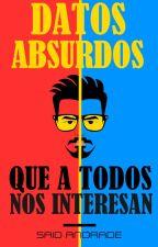 DATOS ABSURDOS QUE A TODOS NOS INTERESAN by SaidCarim