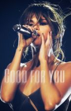 Good For You • Jelena by b1eb4rg0mz