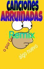 Canciones Arruinadas  by LaLocaDeArgentina