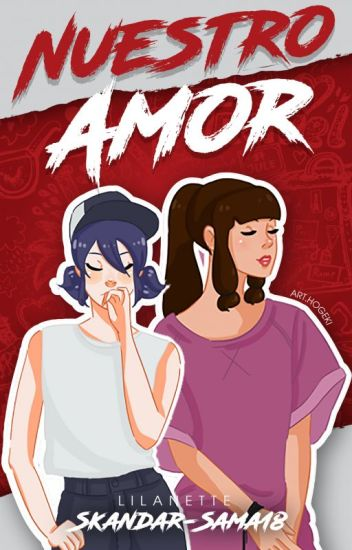 Nuestro Amor (MLB Fanfic - Lilanette)