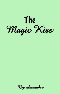 The Magic Kiss (KathNiel)