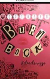 YouTuber BURN BOOK  by TumblrType33173