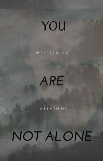 You are not alone (Wird bearbeitet)