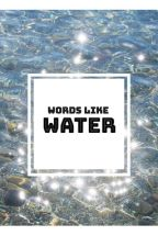 words like water  by standallovermeTM