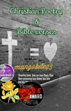 Christian Poetry And Bible Verses by mangobite95