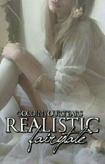 Realistic Fairytale