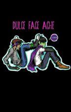 Dulce face ache by MurdacDiaz