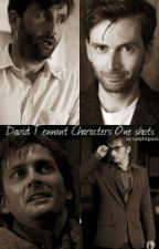 David Tennant Characters One Shots by Lady Kilgrave by LadyKilgrave