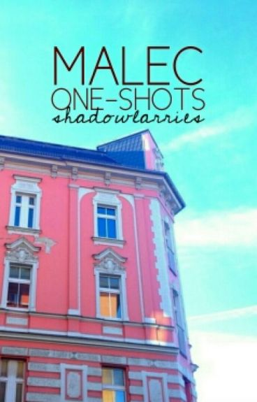 malec one-shots (BoyxBoy)