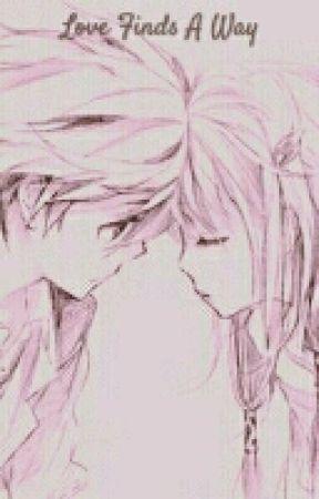 Love Finds A Way by Shinichi_Kudo12