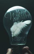 When we were young by AnnabethJacksonEfp