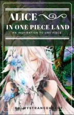 Alice In One Piece Land by mamathebestornot