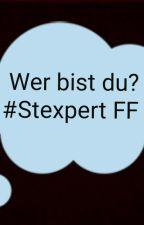 Wer Bist Du? - Stexpert FF  #PAUSIERT by magicunicorni123