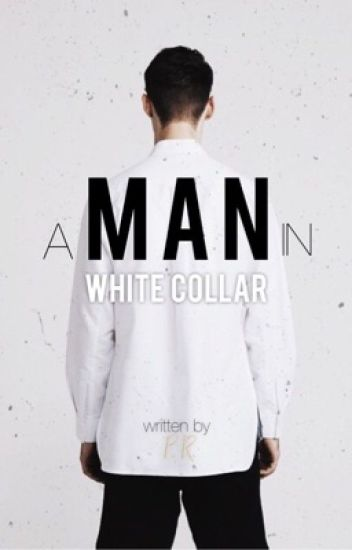 A Man in White Collar (Completed)