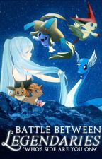 Battle Between Legendaries. Who's Side Are You On?  ✔ by DiwataChu