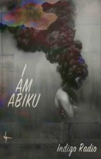 I AM ABIKU by indigoradiofm