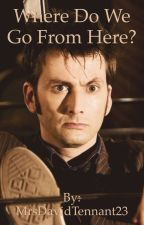 Where do we go from here? (Book Two in the Lee Chronicles)  by MrsDavidTennant23