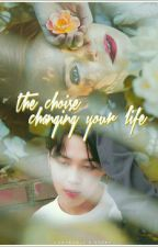 The Choice Changing Your Life by BriellaBlack_V
