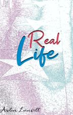 Real Life by AislinLeinfill
