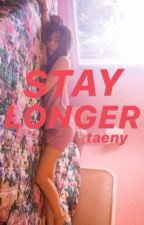 Stay Longer |TaeNy|  by TaeNysTrash
