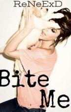 Bite Me by ReNeExD