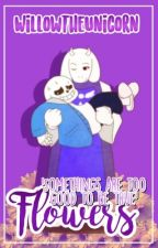 Flowers; Sequel to 'The Door' (Sans x Toriel Fan Fiction' by WillowTheUnicorn