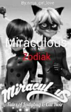 Miraculous • Zodiac by ninja_girl_love