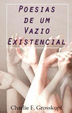 Poesias De Um Vazio Existencial by CharlieFG
