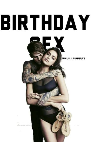 Birthday Sex || Pausiert