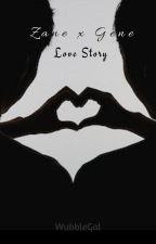 Zane x Gene Love Story by ElayUpTop